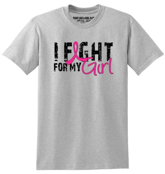 I Fight for My Girl T-Shirt - Breast Cancer