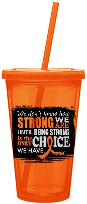 How Strong We Are Orange Acrylic Tumbler with Straw Leukemia Multiple Sclerosis RSD Kidney Cancer