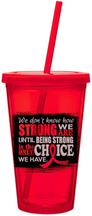 How Strong We Are Acrylic Tumbler Heart Disease AIDS Stroke Blood Cancer