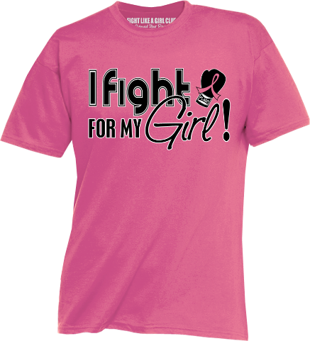 Fight for My Girl Signature Pink T-Shirt - Breast Cancer
