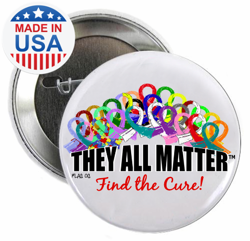 They All Matter Button Multi Ribbon Colors for All Cancers