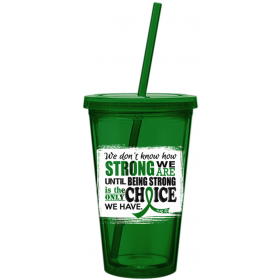 """How Strong We Are"" Acrylic Tumbler - Green"