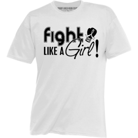 """Fight Like a Girl Signature"" Unisex T-Shirt - White"