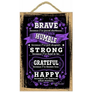 Brave Because I've Faced Darkness Inspirational Wooden Plaque / Hanging Wall Art - Perfect Inspirational Gift for Cancer Survivors