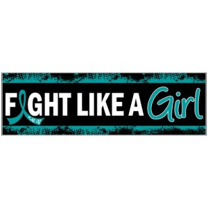 Fight Like a Girl Bumper Sticker - Ovarian Cancer, Cervical Cancer, PCOS, PKD