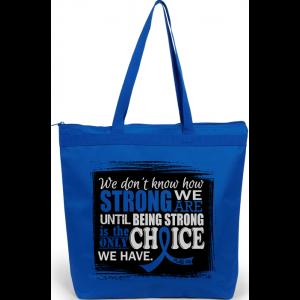 How Strong We Are Tote Bag for Anal Cancer, Ankylosing Spondylitis AS, ARDS, Arthritis, Rheumatoid Arthritis RA, CFS, Colon Cancer, Dysautonomia, Erb's Palsy, Guillain Barre, Histiocytosis, Huntington's Disease, Rectal Cancer, Reye's Syndrome, Syringomyel