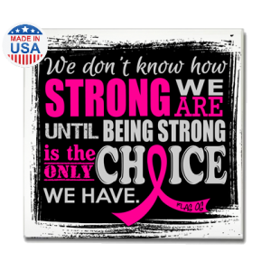 Inspirational How Strong We Are Fridge Magnet