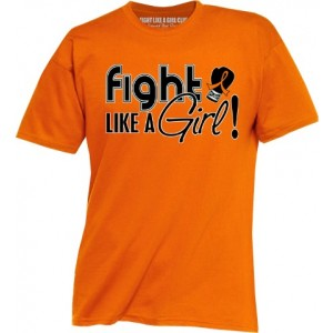 Fight Like a Girl Shirts for Leukemia, RSD, Multiple Sclerosis