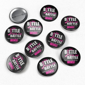 Her Battle Is Our Battle Round Button Pins for Breast Cancer