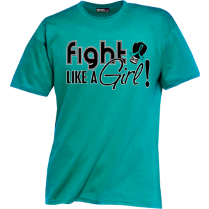 Fight Like a Girl Shirts for Ovarian Cancer, Cervical Cancer, PCOS, PKD
