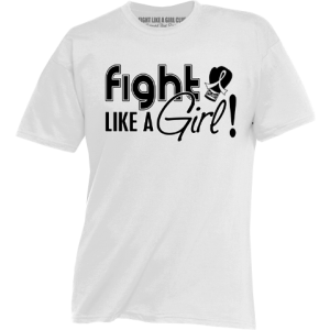 Fight Like a Girl Shirts for Lung Cancer, Bone Cancer, Mesothelioma