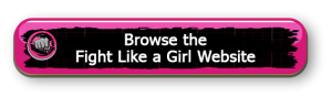 Browse the Fight Like a Girl Website